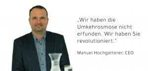 """Manuel Hochgatterer: """"Wir haben die Umkehrosmose nicht erfunden. Wir haben Sie revolutioniert."""""""